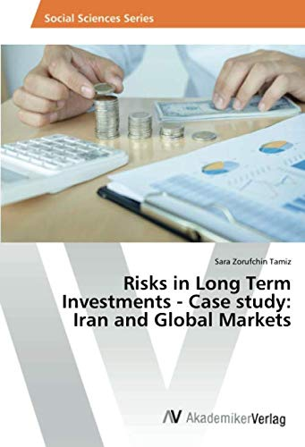 Risks in Long Term Investments - Case study: Iran and Global Markets