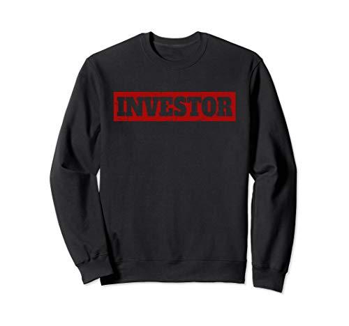 Investor für Investoren, Berater und Finanzgurus Sweatshirt