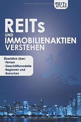 REITs und Immobilienaktien verstehen: Überblick über Firmen, Geschäftsmodelle, Regionen und Branchen