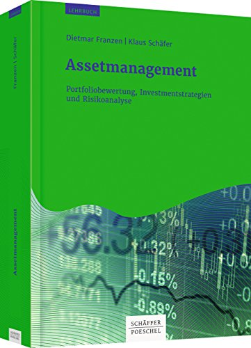 Assetmanagement: Portfoliobewertung, Investmentstrategien und Risikoanalyse